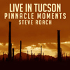 Live in Tucson: Pinnacle Moments
