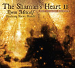 The Shaman's Heart II: The Healing Journey